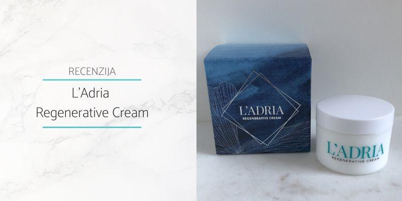 Ladria_Regenerative_Cream_Recenzija