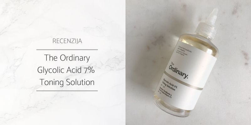 The Ordinary_Glycolic Acid 7%_Recenzija