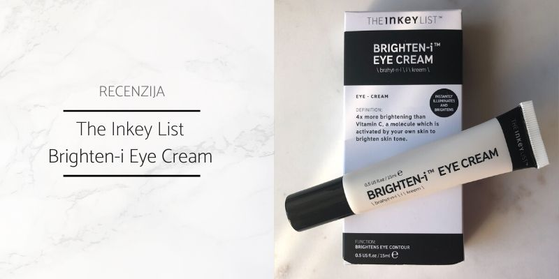 The_Inkey_List_Brighten-i Eye Cream_Recenzija